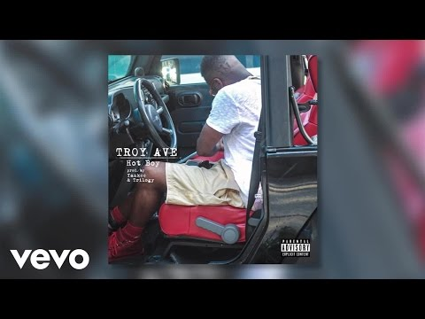 Troy Ave Hot Boy music videos 2016
