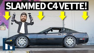 Making Kyle's Corvette Reliable Yet Un-Practical: Slamming a C4 'Vette!