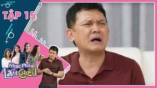 Nhạc Phụ Lắm Chiêu - Tập 15 |Thiếu Gia giả làm trai nghèo cua gái xui xẻo đụng mặt nhạc phụ Hữu Châu
