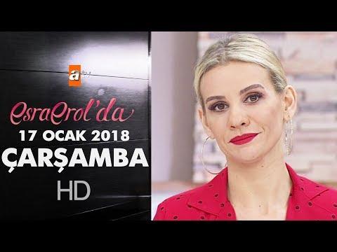Esra Erol'da 17 Ocak 2018 Çarşamba - 528. bölüm