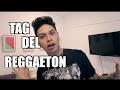 TAG DEL REGGAETON - PAISAVLOGS