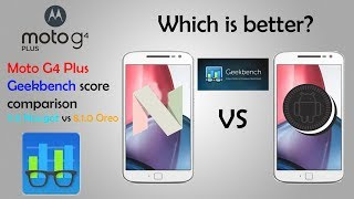Moto G4 Plus Geekbench comparison between 7.0 Nougat and 8.1.0 Oreo | Surprising result!