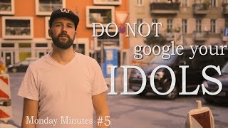 Don't google your IDOLS! - Monday Minutes #5 (Filmmaking tips) new vlog