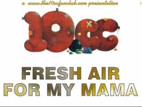 10cc - Fresh Air For my Mama