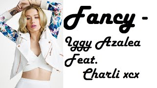 Fancy (With Lyrics) -  Iggy Azalea Ft Charli XCX