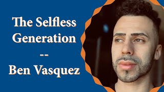 The Selfless Generation - Ben Vasquez