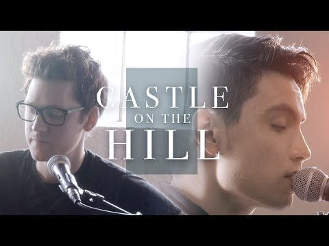 Castle on the Hill (Ed Sheeran) - Sam Tsui & Alex Goot cover