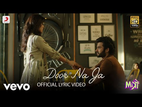 Sharib Toshi - Door Na Ja (Lyric Video) ft. Sonu Nigam