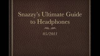 Snazzy's Ultimate Guide to Headphones