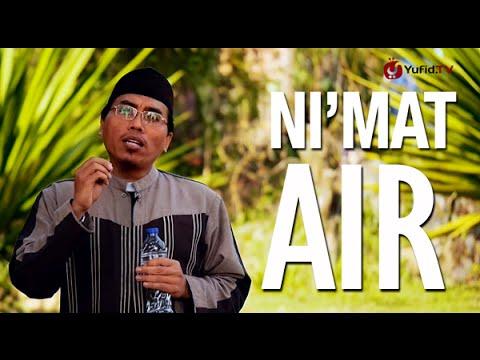 Ceramah Singkat: Nikmat Air - Ustadz Abu Ya'la Kurnaedi, Lc