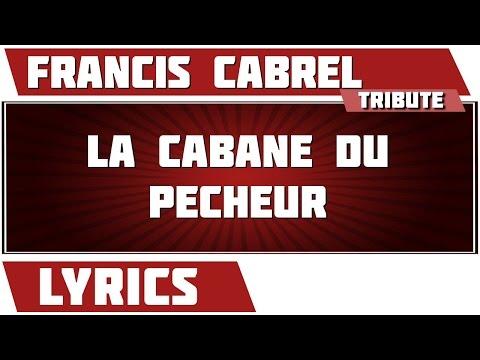 Francis Cabrel - La Cabane Du Pecheur