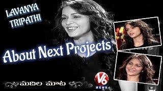 lavanya-tripathi-about-next-projects-madila-maata-v6-news