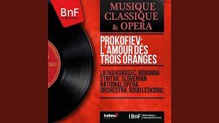 """The Love for Three Oranges, Op. 33, Act I, Scene 3: """"Kto etot chelovek?"""" (Leandro, Princess..."""