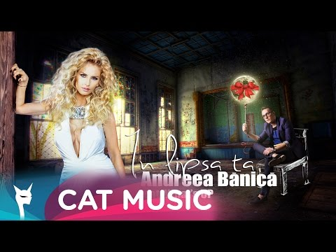 Andreea Banica feat. What's Up - In lipsa ta (Official Single) Music Videos