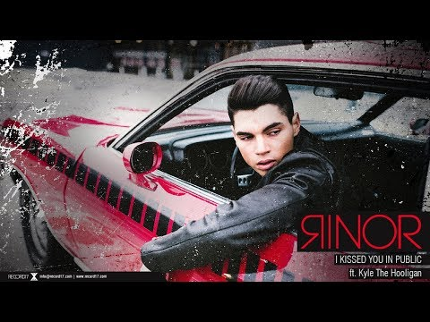 Rinor feat. Kyle The Hooligan – I Kissed You In Public (Official Video)