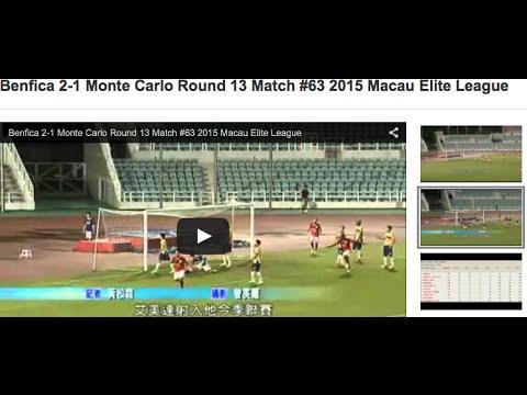 Benfica 2-1 Monte Carlo Round 13 Match #63 2015 Macau Elite League