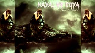 Volkan Polat - Hayal ve Rüya (2015/Lyric Video)