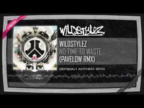 Wildstylez - No Time To Waste (Defqon.1 Anthem 2010) (Pavelow RMX) HQ