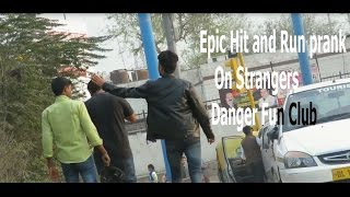 Epic Hit and Run prank on Strangers (Goes Crazy) DFC | Prank in INDIA | 4th Edition