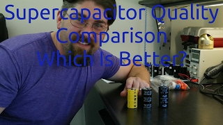 Supercapacitor Quality Comparison - Which is Better?