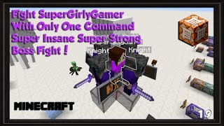 Fight SuperGirlyGamer Boss Only One Command Minecraft