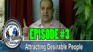 How To Attract Desirable People Episode #3 Higher Vibrations Paul Santisi