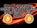 Bitcoin Sentiment Quiet Before The Storm Why Investors Are Highly Optimistic mp3