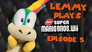 Lemmy play's New Super Mario Bros Wii Episode 5