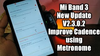 Mi Band 3 New Update V2.3.0.2 | New Features Added | Improve Cadence using Metronome | Mi Update