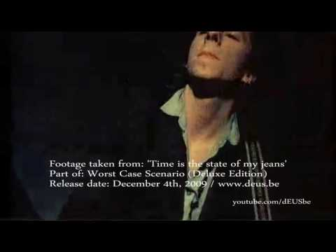 Time Is The state Of My Jeans promo clip 3 (dEUS - Worst Case Scenario - Deluxe Edition)
