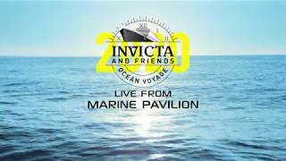 INVICTA & FRIENDS OCEAN VOYAGE LIVE FROM PAVILION EVENT