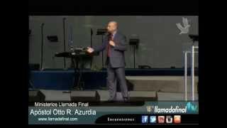 PREPARANDOLOS PARA SU VENIDA II -  Apóstol Otto R. Azurdia - Llamada Final TV