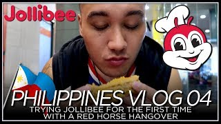 Trying Jollibee for the First Time with a Red Horse Hangover - PHILIPPINES VLOG 04 [2018]