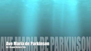 Ave Maria de Parkinson