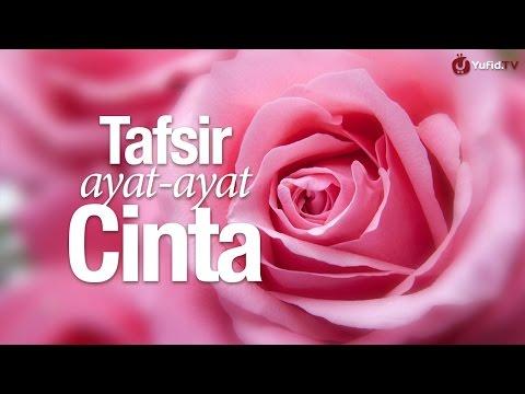 Ceramah Agama Islam: Tafsir Ayat-ayat Cinta - Ustadz Dr. Firanda Andirja, MA.