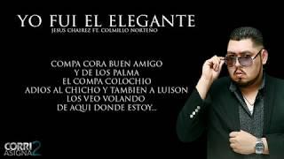 Download Lagu (LETRA) Yo Fui El Elegante - Jesus Chairez Ft Colmillo Norteño [ESTUDIO 2017] Gratis STAFABAND