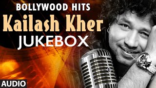 Kailash Kher Songs Collection (Audio) | Non Stop Bollywood Hits