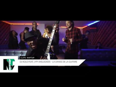 La Danse De La Guitare - DJ KOLO Feat JYPI Melodeek