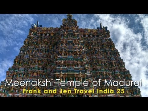 Meenakshi Temple Of Madurai - Frank & Jen Travel India 25 video