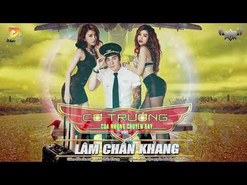 ► Nonstop 2016 Việt Remix Cơ Trưởng Của Những Chuyến Bay - Lâm Chấn Khang (Nhạc Remix) thumbnail