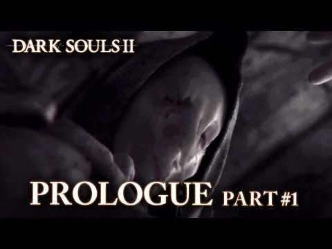 Dark Souls II PS3/X360/PC - Prologue Part 1 (Trailer)
