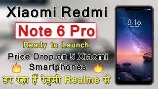 Redmi Note 6 Pro New Smartphone Launch and Xiaomi Phones Price Drop