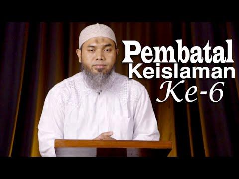 Serial Aqidah Islam 56: Pembatal Keislaman Keenam - Ustadz Afifi Abdul Wadud