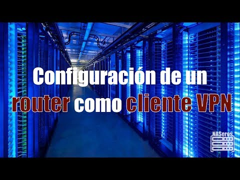 Cómo configurar un router como cliente VPN