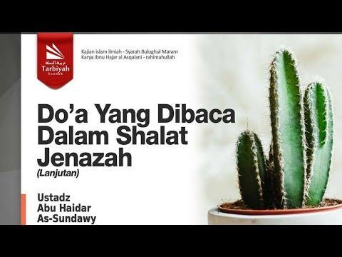 Doa Yang Dibaca Dalam Shalat Jenazah #2 | Ustadz Abu Haidar As-Sundawy حفظه الله