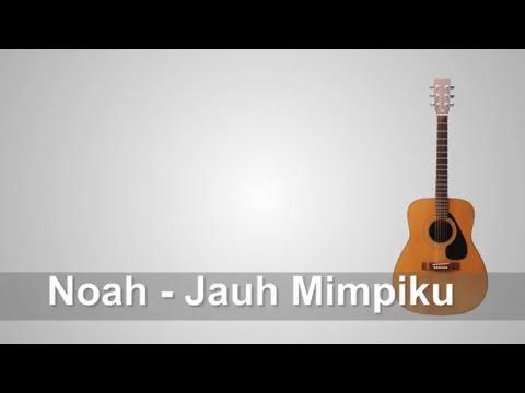 Lirik Lagu Noah - Jauh Mimpiku + Chord