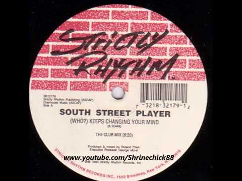 South Street Player, (Who?) Keeps Changing Your Mind (The Night Mix) - 1993