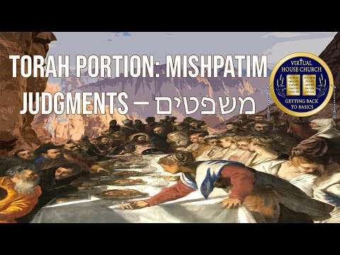 2021 Virtual House Church - Bible Study - Week 18: Mishpatim