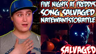 FNAF SONG SALVAGED by NateWantsToBattle  | Reaction | Old times is back
