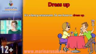 Английские фразовые глаголы: pick up, turn up, drop out, dress up, get back, try out
